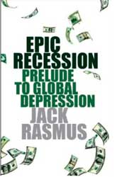 Epic Recession: Prelude to Global Depression, by Jack Rasmus
