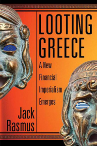 Looting Greece, a New Financial Imperialism Emerges