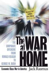 The War At Home: Economic Class War in America, by Jack Rasmus